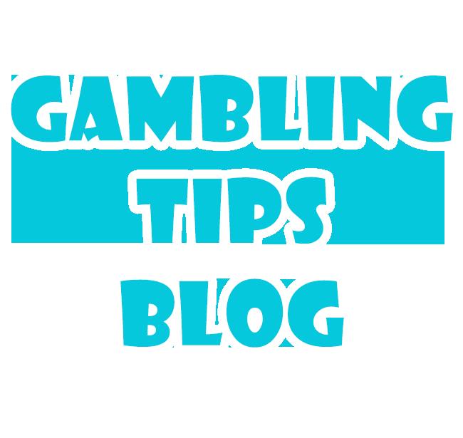Gambling Blog Tips